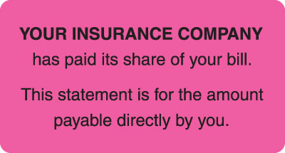 Your Insurance Company Has Paid its share of Your Bill Fluorescent Pink 3-1/4