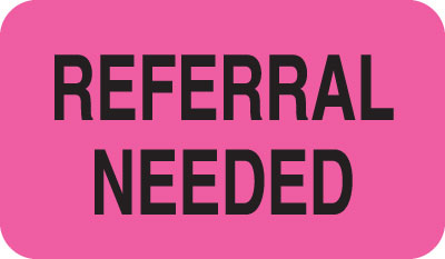 Referral Needed  Fluorescent Pink 1-1/2
